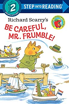 Richard Scarry's Be Careful, Mr. Frumble! (Step into Reading) by [Richard Scarry]