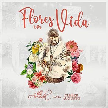 Flores em Vida: Arruda Canta Cleber Augusto (Ao Vivo)
