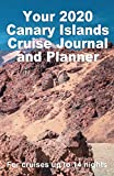 Your 2020 Canary Islands Cruise Journal and Planner: A handbag size paperback publication for your Canaries cruise for up to 14 nights - Design 3