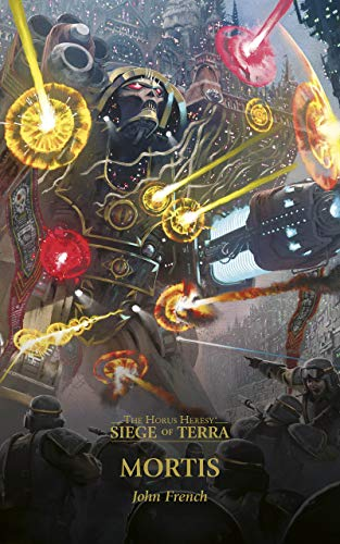 Mortis (The Horus Heresy: Siege of Terra Book 5) (English Edition)