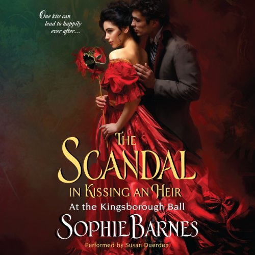 The Scandal in Kissing an Heir Audiobook By Sophie Barnes cover art