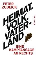 Heimat. Volk. Vaterland: Eine Kampfansage an Rechts