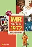 Wir vom Jahrgang 1972 - Kindheit und Jugend