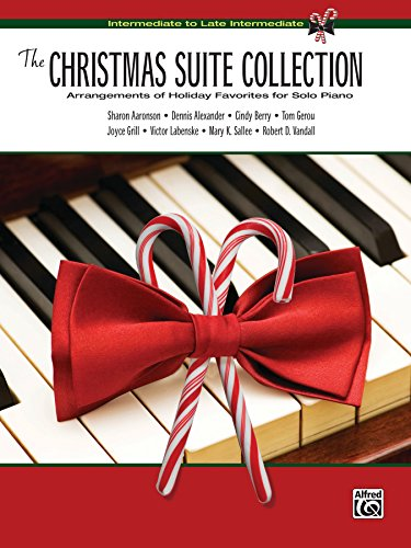 The Christmas Suite Collection: Arrangements of Holiday Favorites for Intermediate to Late Intermediate Solo Piano (English Edition)