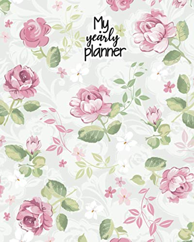 My Yearly Planner: Daily, Weekly, Monthly Undated Planner & Notebook - Appointment Journal Notebook and Action day - Abstract Elegance seamless floral ... with roses (123 Creative Planners, Band 411)