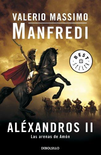Aléxandros II: Las arenas de Amón de [Valerio Massimo Manfredi]