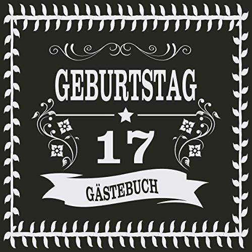 17 Geburtstag Gästebuch: Cooles Geschenk zum 17. Geburtstag Geburtstagsparty Gästebuch Eintragen...