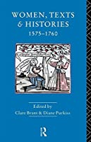 Women, Texts and Histories 1575-1760 by Unknown(1992-11-19)