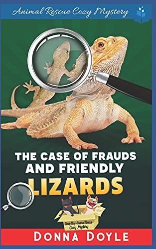 The Case of Frauds and Friendly Lizards (Curly Bay Animal Rescue Cozy Mystery)