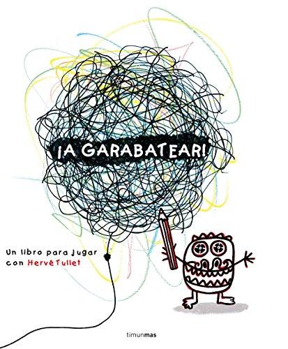¡A garabatear!: Un libro para ...