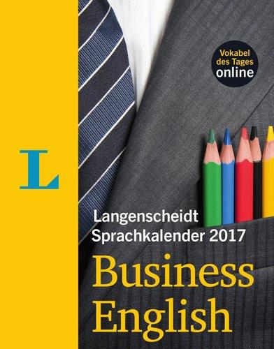 Langenscheidt Sprachkalender 2017 Business English - Abreißkalender