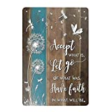 Super durable Metal Sign Accept What is Let Go of What was Have Faith in What Will Be – Dandelion and Dragonfly Tin Sign Vintage Home Bar Kitchen Garage Wall Decoration Art Sign 8 X 12 Inch