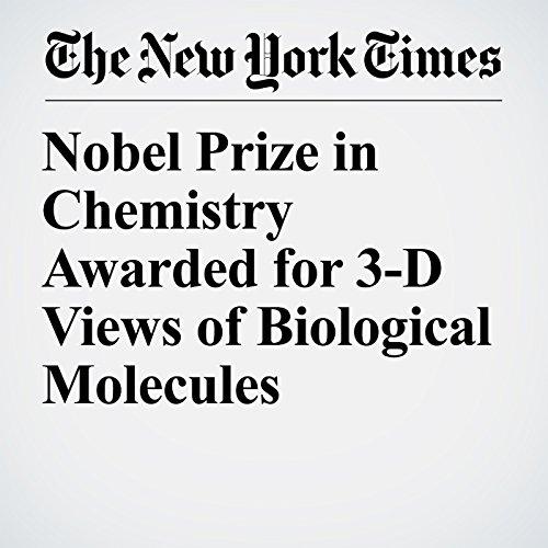 Nobel Prize in Chemistry Awarded for 3-D Views of Biological Molecules copertina