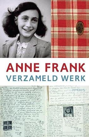 Verzameld werk: uitgegeven onder auspiciën van het Anne Frank Fonds Basel: uitgegeven onder auspicien van het Anne Frank fonds basel