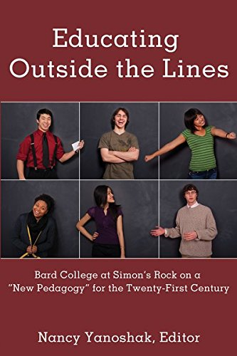 Educating Outside The Lines Bard College At Simon Rsquo S Rock On A Laquo New Pedagogy Raquo For The Twenty First Century