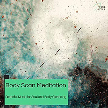 Body Scan Meditation - Peaceful Music For Soul And Body Cleansing