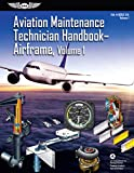 Aviation Maintenance Technician Handbook: Airframe, Volume 1: FAA-H-8083-31A, Volume 1 (ASA FAA Handbook Series)