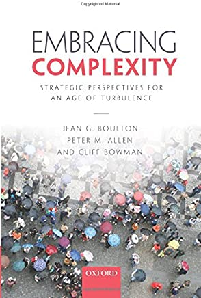 Embracing Complexity: Strategic Perspectives for an Age of Turbulence [Lingua inglese]