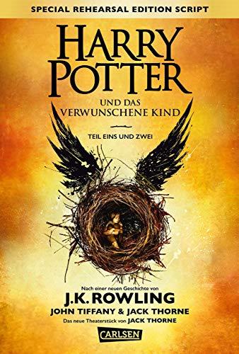 Harry Potter und das verwunschene Kind. Teil eins und zwei (Special Rehearsal Edition Script) (Harry Potter)