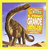 Il primo grande libro dei dinosauri. Ediz....