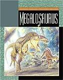 Megalosaurus (Exploring Dinosaurs & Prehistoric Creatures) by Susan Heinrichs Gray (2004-10-07)