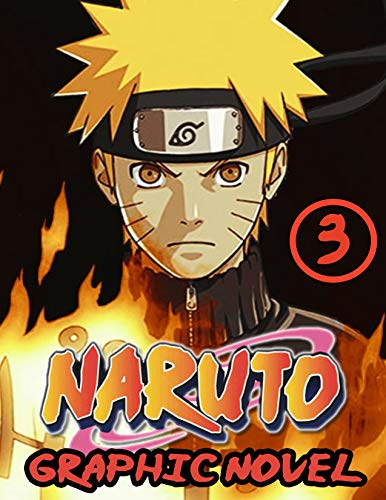 Naruto Graphic Novel: Vol 3 - Full Color Great Shonen Manga For Young & Teens , Adults (English Edition)