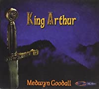 The Legend of King Arthur by Medwyn Goodall