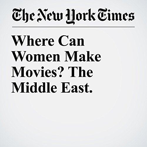Where Can Women Make Movies? The Middle East. copertina