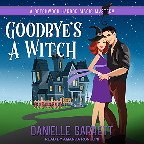 Goodbye's a Witch: Beechwood Harbor Magic Mysteries Series, Book 12