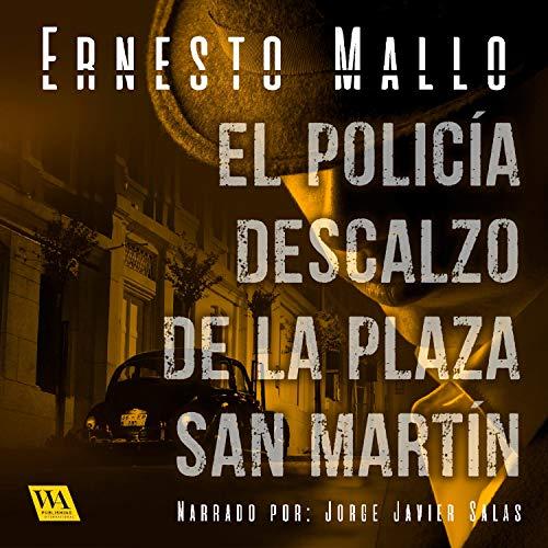 El policía descalzo de la Plaza San Martín cover art