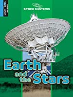 Earth and the Stars (Space Systems: Stars and the Solar System)