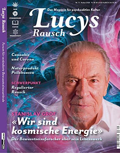Lucy's Rausch Nr. 11: Das Gesellschaftsmagazin für psychoaktive Kultur