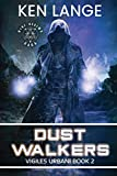 Dust Walkers (Vigiles Urbani Chronicles) (Volume 2)