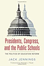 Presidents, Congress, and the Public Schools: The Politics of Education Reform