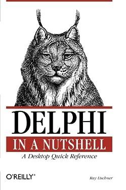 Delphi in a Nutshell (In a Nutshell (O'Reilly))