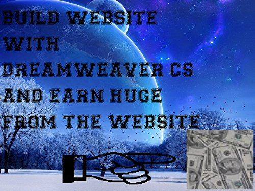 THE SECRET REVEALED OF ONLINE MONEY by making dreams website with dreamweaver cs6: the money maker (English Edition)