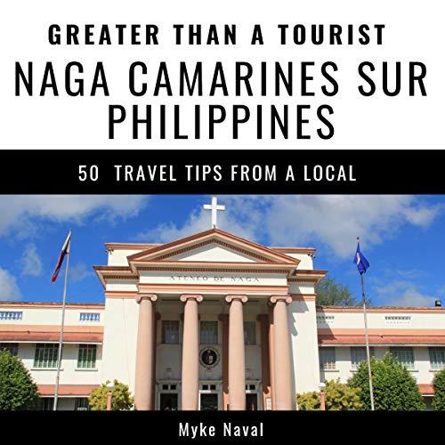 Couverture de Greater Than a Tourist - Naga Camarines Sur Philippines