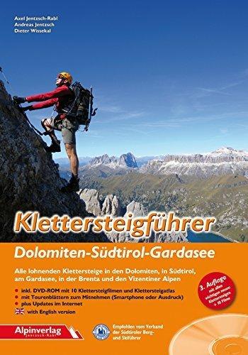 Klettersteigführer Dolomiten - Südtirol - Gardasee: Alle lohnenden Klettersteige in den Dolomiten, in Südtirol, am Gardasee, in der Brenta und in den Vizentiner Alpen von Axel Jentzsch-Rabl (29. Mai 2015) Broschiert