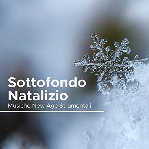 Sottofondo Natalizio - Musiche New Age Strumentali per un Natale Rilassante e Romantico