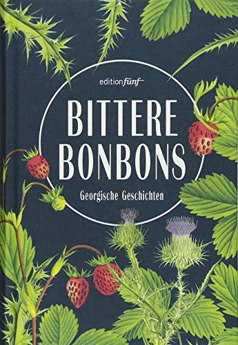 Bittere Bonbons: Georgische Geschichten