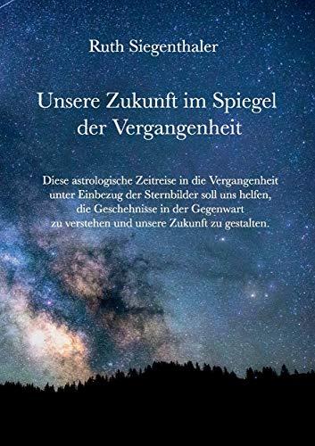 Unsere Zukunft im Spiegel der Vergangenheit: Eine astrologische Zeitreise