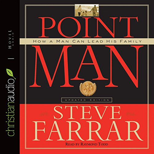 Point Man     How a Man Can Lead His Family              Written by:                                                                                                                                 Steve Farrar                               Narrated by:                                                                                                                                 Raymond Todd                      Length: 6 hrs and 16 mins     Not rated yet     Overall 0.0