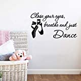 Wall Sticker Close Your Eyes To Breathe And Just Dance Dance Studio Flower Room Sticker 109Cm * 59Cm