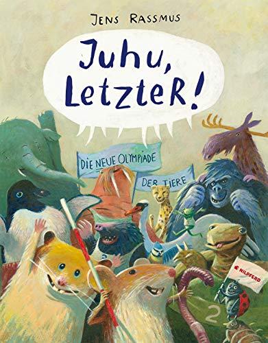 Buchseite und Rezensionen zu 'Juhu, LetzteR!: Die neue Olympiade der Tiere' von Jens Rassmus