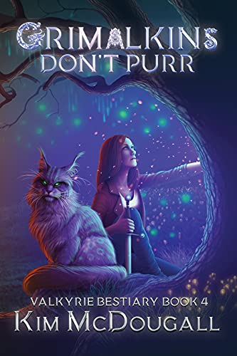 Grimalkins Don't Purr: A Paranormal Suspense Novel with a Touch of Romance (Valkyrie Bestiary Book 4)