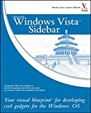 Windows Vista Sidebar: Your Visual Blueprint for Developing Cool Gadgets for the Windows OS