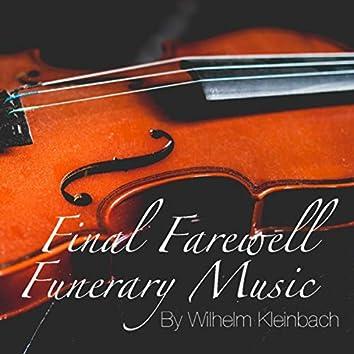 Final Farewell Funerary Music By Wilhelm Kleinbach