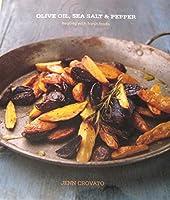 Olive Oil, Sea Salt & Pepper 0971606773 Book Cover