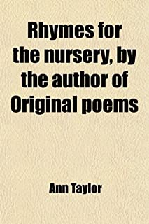 Rhymes for the Nursery, by the Author of Original Poems