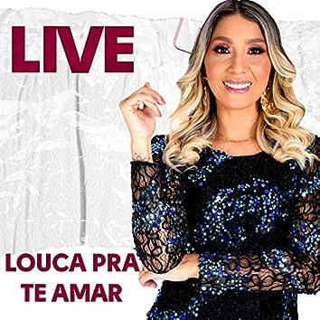 Louca pra Te Amar (Ao Vivo)